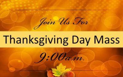 Thanksgiving Day Mass 9:00 a.m.
