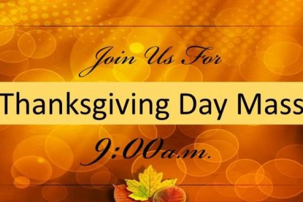 Thanksgiving Day Mass 9:00 a.m.